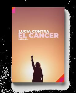 Lucía contra el Cáncer - E book